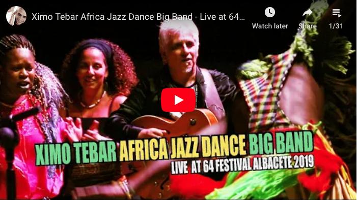 VIDEOS XIMO TEBAR AFRICA JAZZ DANCE BIG BAND